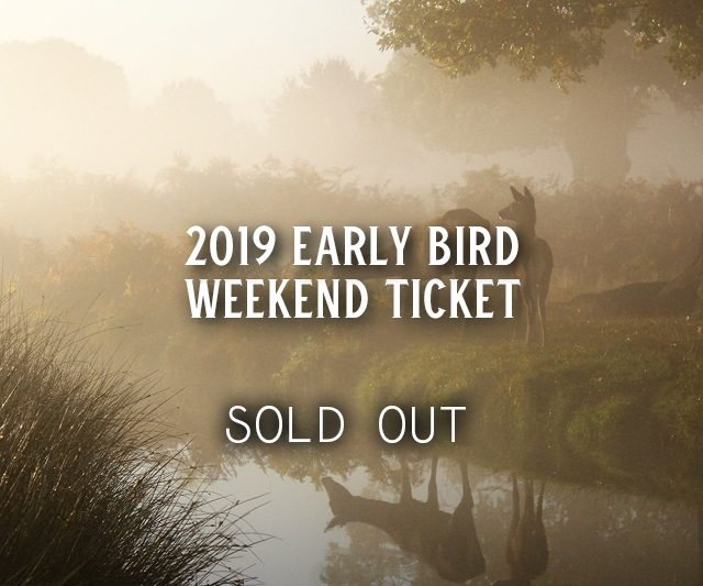 Weekend Early Bird Tickets – SOLD OUT